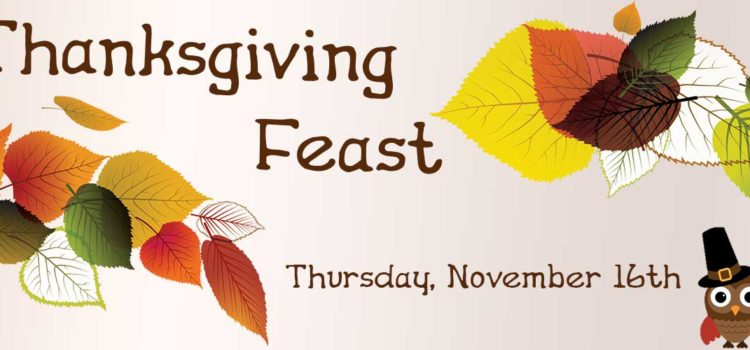 Thanksgiving Feast – 11/16/2017